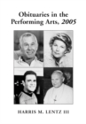 Obituaries in the Performing Arts, 2005 : Film, Television, Radio, Theatre, Dance, Music, Cartoons and Pop Culture - eBook