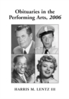 Obituaries in the Performing Arts, 2006 : Film, Television, Radio, Theatre, Dance, Music, Cartoons and Pop Culture - eBook