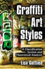 Graffiti Art Styles : A Classification System and Theoretical Analysis - eBook