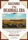 Ballparks of the Deadball Era : A Comprehensive Study of Their Dimensions, Configurations and Effects on Batting, 1901-1919 - eBook