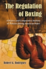 The Regulation of Boxing : A History and Comparative Analysis of Policies Among American States - eBook