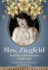 Mrs. Ziegfeld : The Public and Private Lives of Billie Burke - eBook