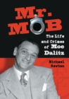 Mr. Mob : The Life and Crimes of Moe Dalitz - eBook