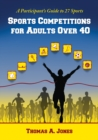 Sports Competitions for Adults Over 40 : A Participant's Guide to 27 Sports - eBook