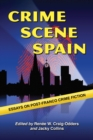 Crime Scene Spain : Essays on Post-Franco Crime Fiction - eBook