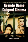 Grande Dame Guignol Cinema : A History of Hag Horror from Baby Jane to Mother - eBook