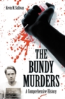 The Bundy Murders : A Comprehensive History - eBook