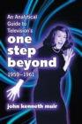 An Analytical Guide to Television's One Step Beyond, 1959-1961 - eBook