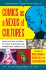 Comics as a Nexus of Cultures : Essays on the Interplay of Media, Disciplines and International Perspectives - eBook