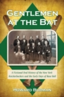 Gentlemen at the Bat : A Fictional Oral History of the New York Knickerbockers and the Early Days of Base Ball - eBook