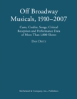 Off Broadway Musicals, 1910-2007 : Casts, Credits, Songs, Critical Reception and Performance Data of More Than 1,800 Shows - eBook