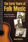 The Early Years of Folk Music : Fifty Founders of the Tradition - eBook