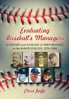 Evaluating Baseball's Managers : A History and Analysis of Performance in the Major Leagues, 1876-2008 - eBook