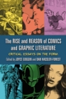 The Rise and Reason of Comics and Graphic Literature : Critical Essays on the Form - eBook