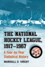 The National Hockey League, 1917-1967 : A Year-by-Year Statistical History - eBook