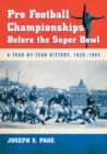 Pro Football Championships Before the Super Bowl : A Year-by-Year History, 1926-1965 - eBook