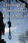 Lynchings of Women in the United States : The Recorded Cases, 1851-1946 - eBook