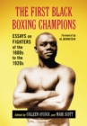 The First Black Boxing Champions : Essays on Fighters of the 1800s to the 1920s - eBook