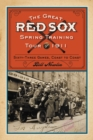 The Great Red Sox Spring Training Tour of 1911 : Sixty-Three Games, Coast to Coast - eBook