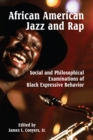 African American Jazz and Rap : Social and Philosophical Examinations of Black Expressive Behavior - eBook
