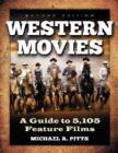 Western Movies : A Guide to 5,296 Feature Films - Book