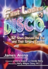 First Ladies of Disco : 32 Stars Discuss the Era and Their Singing Careers - Book