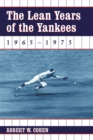 The Lean Years of the Yankees, 1965-1975 - eBook