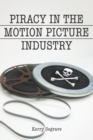Piracy in the Motion Picture Industry - eBook
