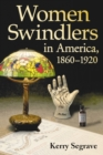 Women Swindlers in America, 1860-1920 - eBook