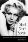 Silent Stars Speak : Interviews with Twelve Cinema Pioneers - eBook