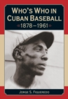 Who's Who in Cuban Baseball, 1878-1961 - eBook