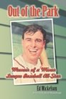 Out of the Park : Memoir of a Minor League Baseball All-Star - eBook