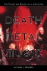 Death Metal Music : The Passion and Politics of a Subculture - eBook