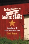 The First Generation of Country Music Stars : Biographies of 50 Artists Born Before 1940 - eBook