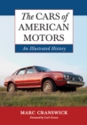 The Cars of American Motors : An Illustrated History - eBook