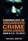 Chronology of Organized Crime Worldwide, 6000 B.C.E. to 2010 - eBook