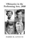 Obituaries in the Performing Arts, 2010 - eBook