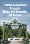 Historic Iron and Steel Bridges in Maine, New Hampshire and Vermont - eBook