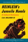Heinlein's Juvenile Novels : A Cultural Dictionary - eBook