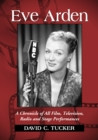 Eve Arden : A Chronicle of All Film, Television, Radio and Stage Performances - eBook