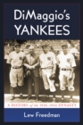 DiMaggio's Yankees : A History of the 1936-1944 Dynasty - eBook