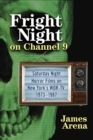 Fright Night on Channel 9 : Saturday Night Horror Films on New York's WOR-TV, 1973-1987 - eBook