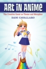 Art in Anime : The Creative Quest as Theme and Metaphor - eBook