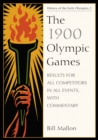The 1900 Olympic Games : Results for All Competitors in All Events, with Commentary - eBook