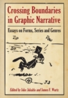 Crossing Boundaries in Graphic Narrative : Essays on Forms, Series and Genres - eBook
