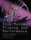 Stop-Motion Filming and Performance : A Guide to Cameras, Lighting and Dramatic Techniques - eBook