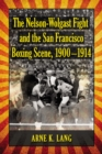 The Nelson-Wolgast Fight and the San Francisco Boxing Scene, 1900-1914 - eBook