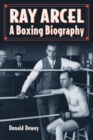 Ray Arcel : A Boxing Biography - eBook