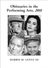 Obituaries in the Performing Arts, 2011 - eBook