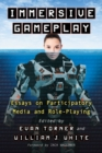 Immersive Gameplay : Essays on Participatory Media and Role-Playing - eBook